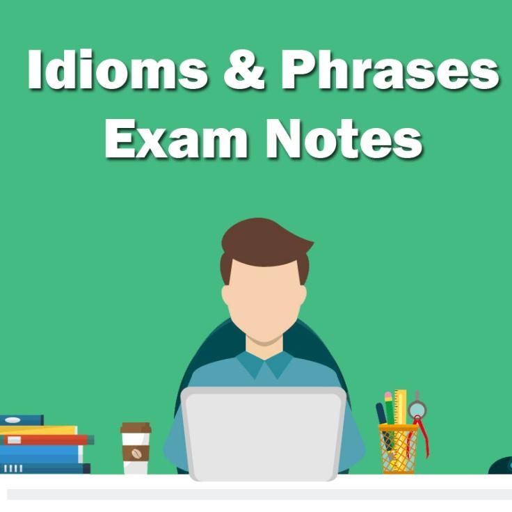 Idioms Phrases Exam Notes Elevates